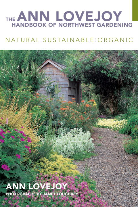 The Ann Lovejoy Handbook of Northwest Gardening (e-book) By: Ann Lovejoy
