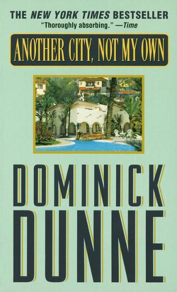 Another City, Not My Own By: Dominick Dunne