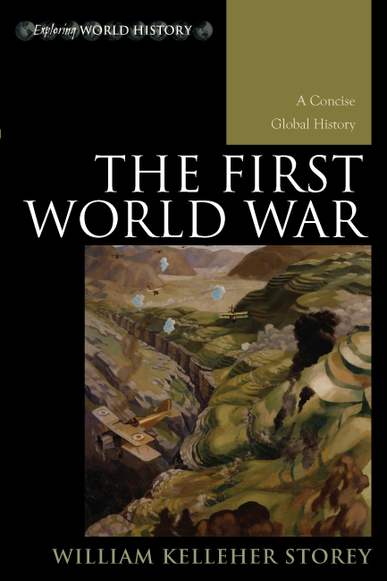 The First World War By: William Kelleher Storey