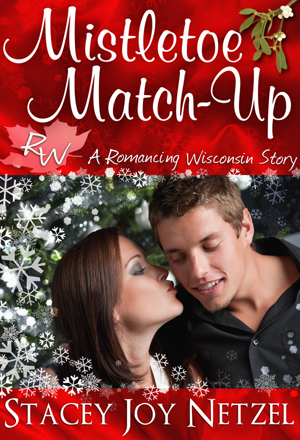 Mistletoe Match-Up (Romancing Wisconsin Series #3)