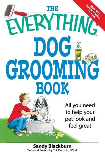 Everything Dog Grooming Book: All you need to help your pet look and feel great!