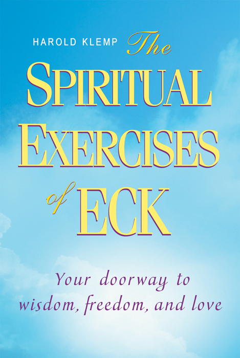 The Spiritual Exercises of ECK By: Harold Klemp