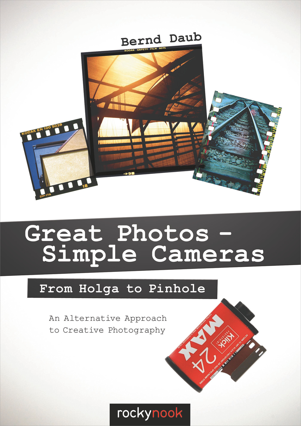 Great Photos - Simple Cameras By: Bernd Daub