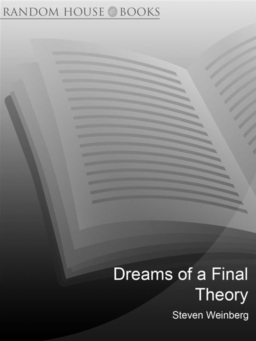 Dreams Of A Final Theory The Search for The Fundamental Laws of Nature