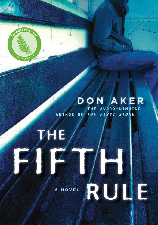 The Fifth Rule By: Don Aker