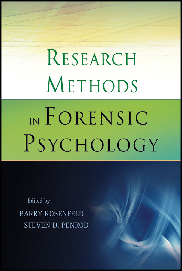 Research Methods in Forensic Psychology By: Barry Rosenfeld,Steven D. Penrod