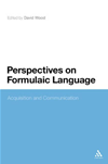 Perspectives On Formulaic Language: Acquisition And Communication: