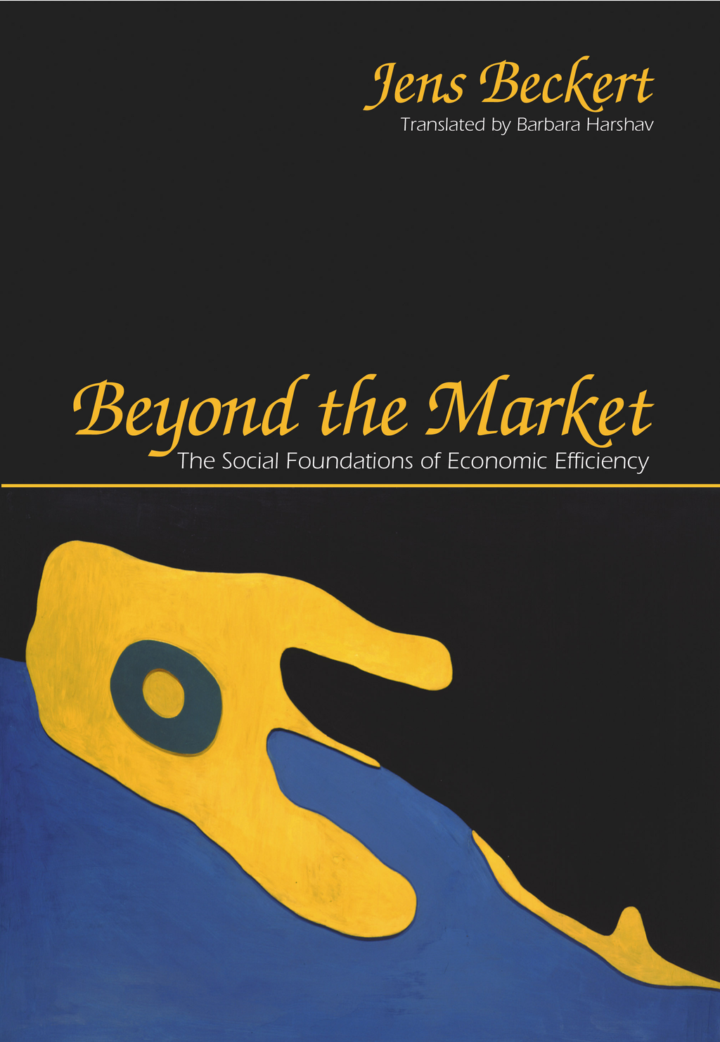 Beyond the Market By: Jens Beckert