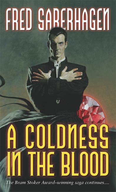 A Coldness in the Blood By: Fred Saberhagen