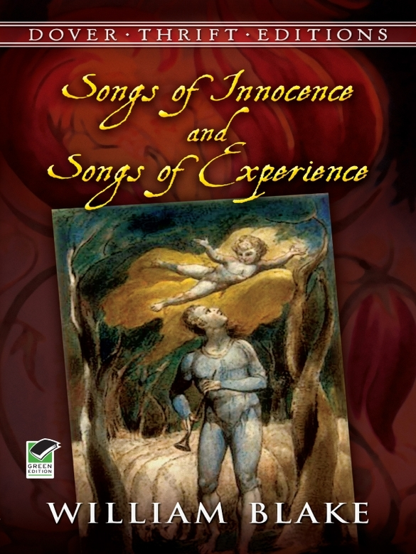 Songs of Innocence and Songs of Experience By: William Blake