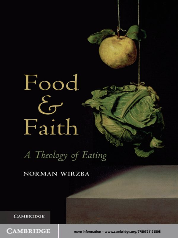 Food and Faith A Theology of Eating
