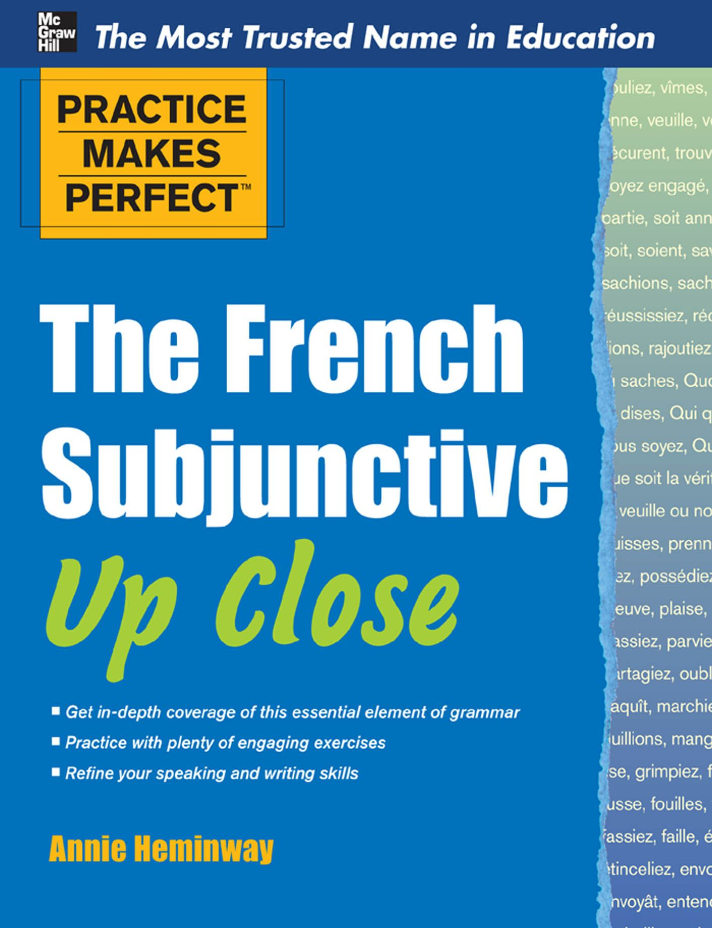 Practice Makes Perfect The French Subjunctive Up Close By: Annie Heminway