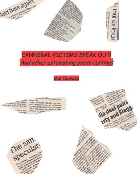 Cannibal Victims Speak Out! And other astonishing press cuttings