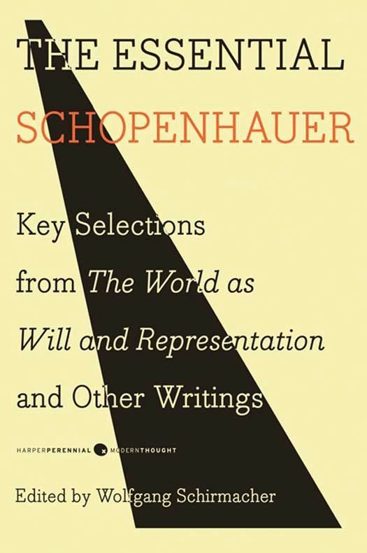 The Essential Schopenhauer By: Arthur Schopenhauer