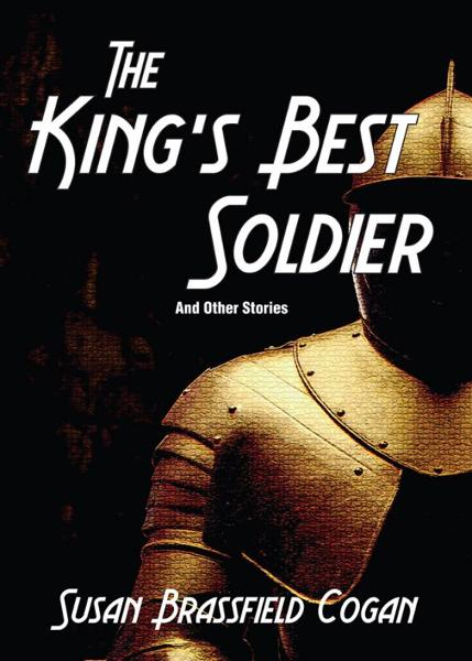 The King's Best Solder (And Other Stories)