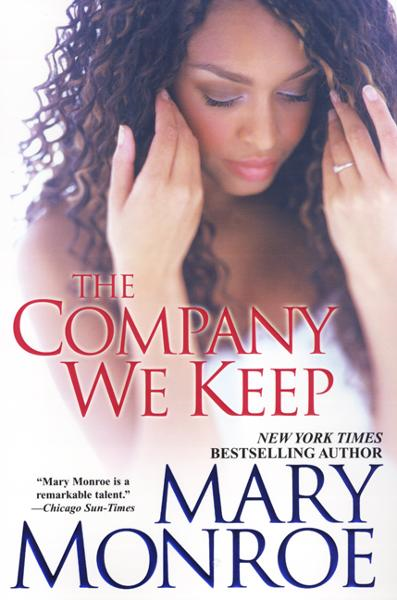 The Company We Keep By: Mary Monroe