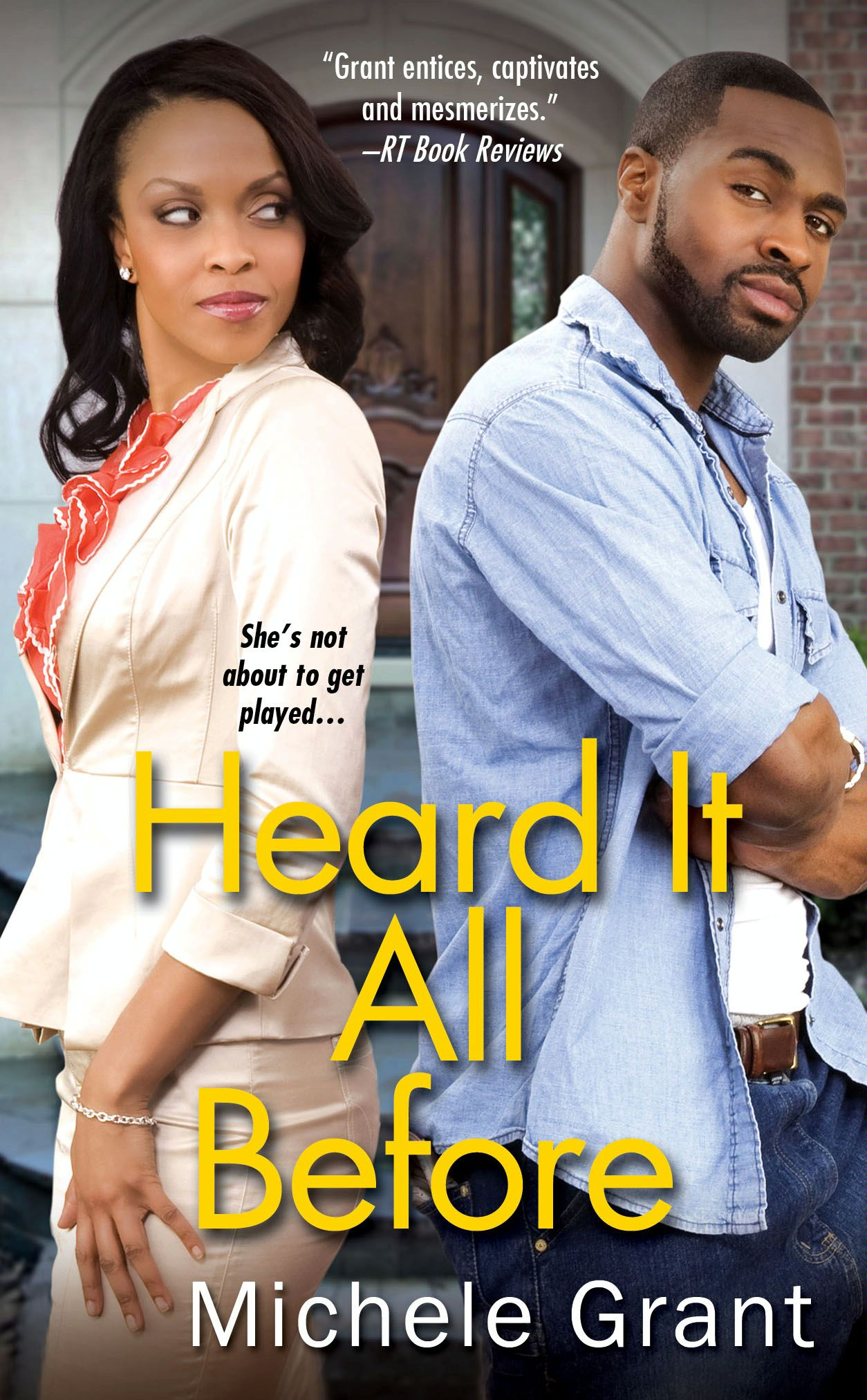 Heard It All Before By: Michele Grant