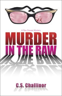 Murder in the Raw By: C.S. Challinor