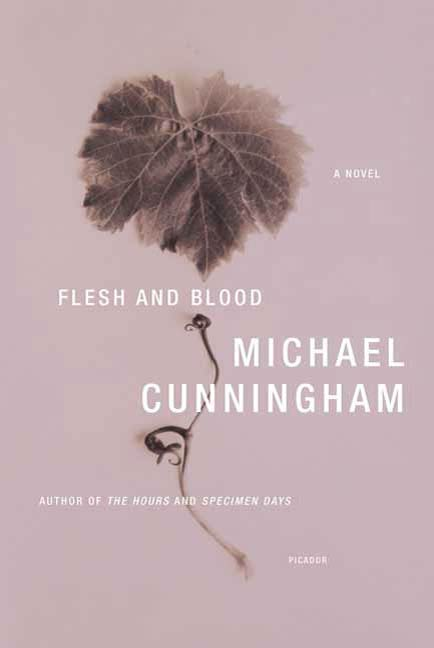 Flesh and Blood By: Michael Cunningham