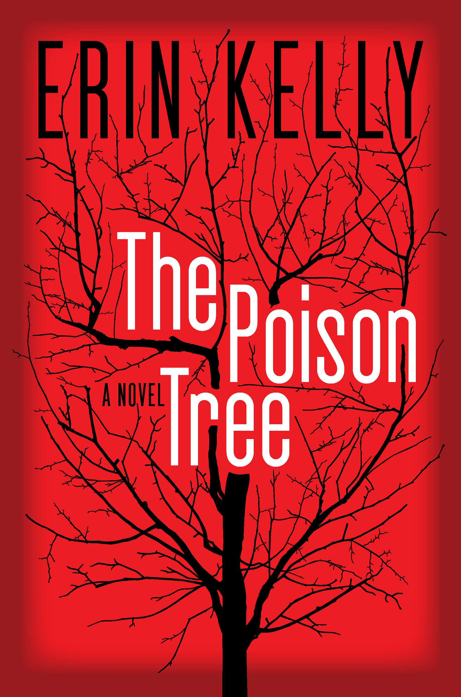 The Poison Tree By: Erin Kelly