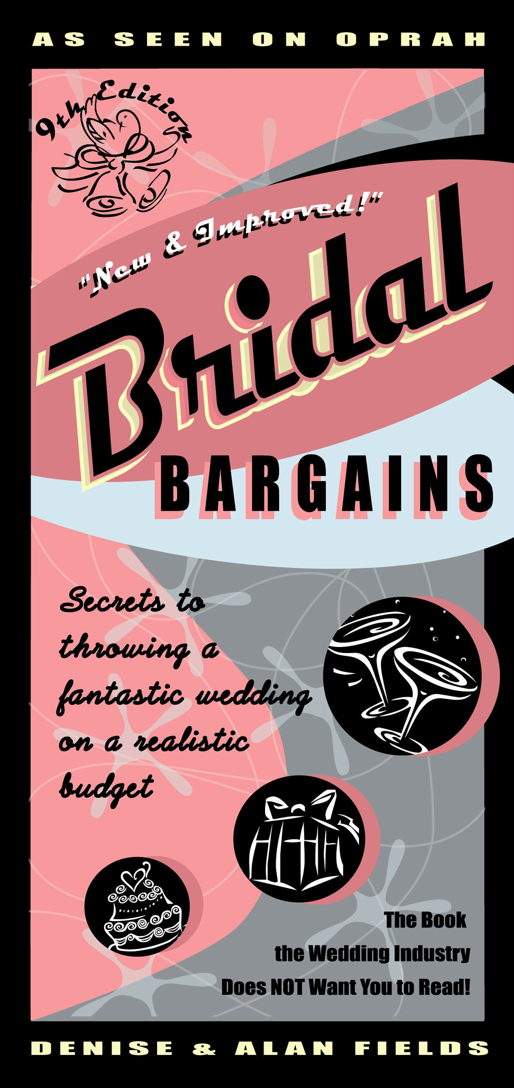 Bridal Bargains 9e: Secrets to Throwing a Fantastic Wedding on a Realistic Budget