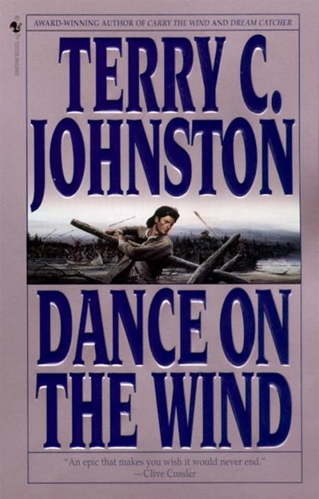 Dance on the Wind By: Terry C. Johnston