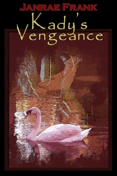 Kady's Vengeance (Lycan Blood 6) By: Janrae Frank