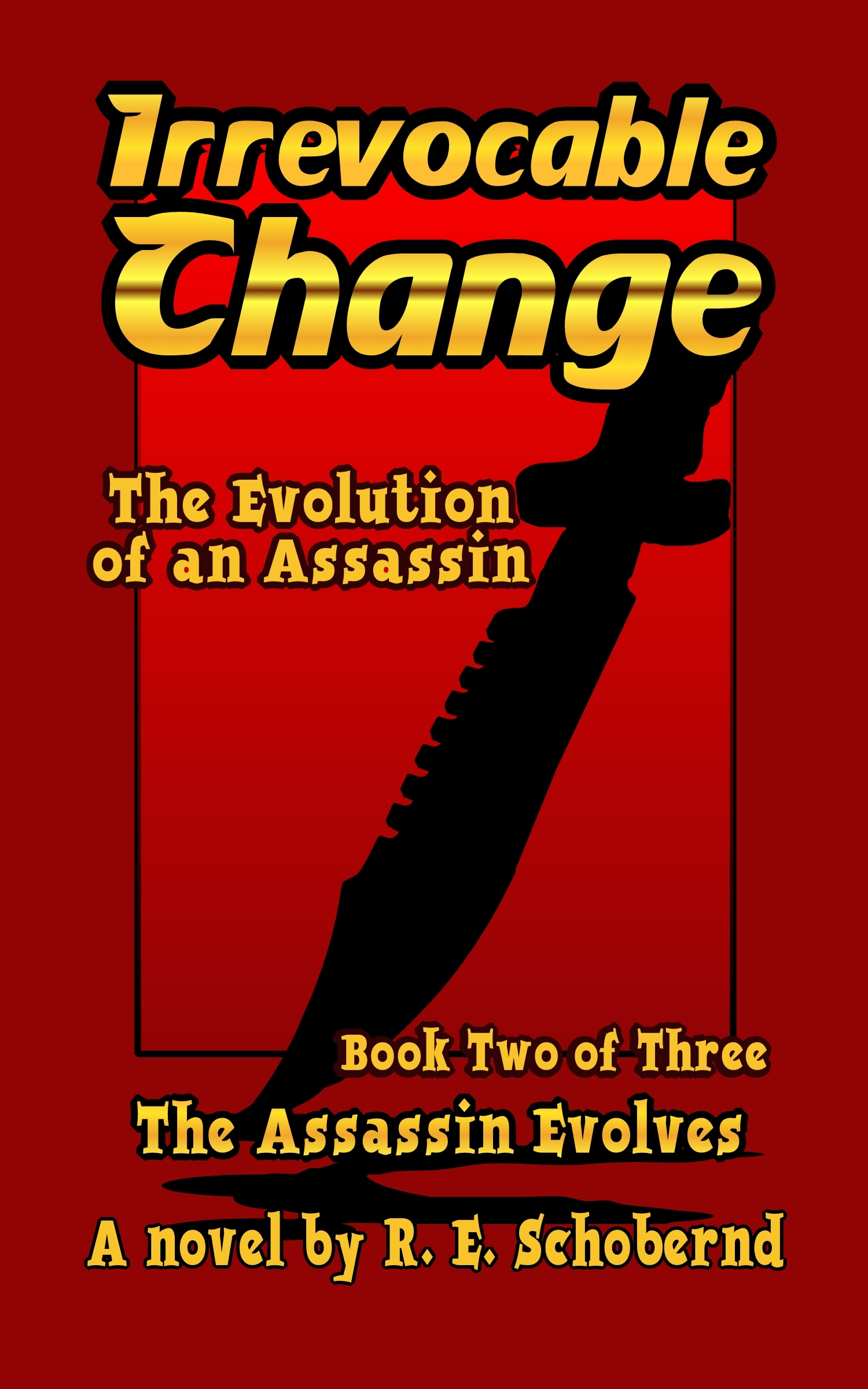 The Assassin Evolves book two of the Irrevocable Change trilogy
