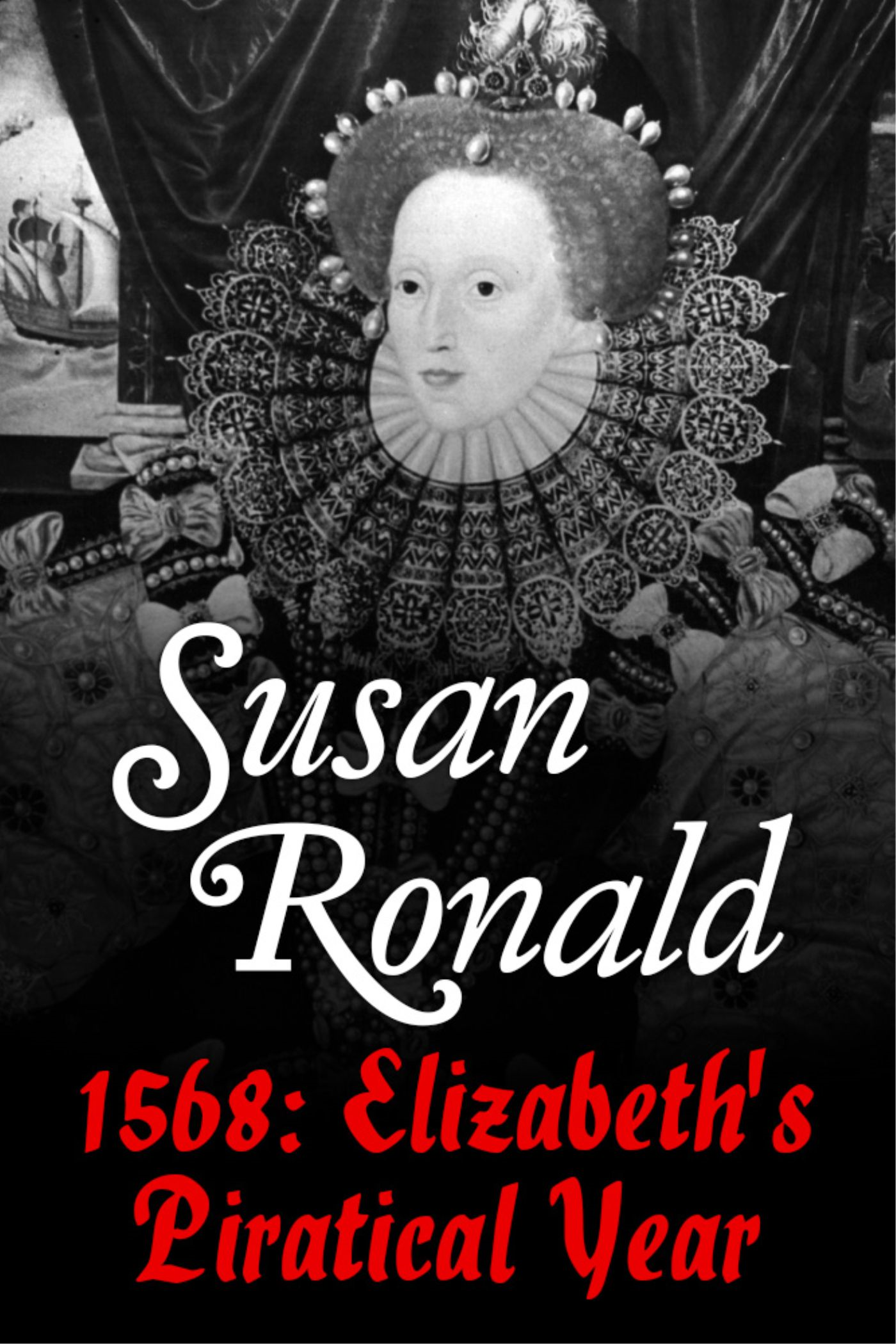 1568: Elizabeth I's Piratical Year