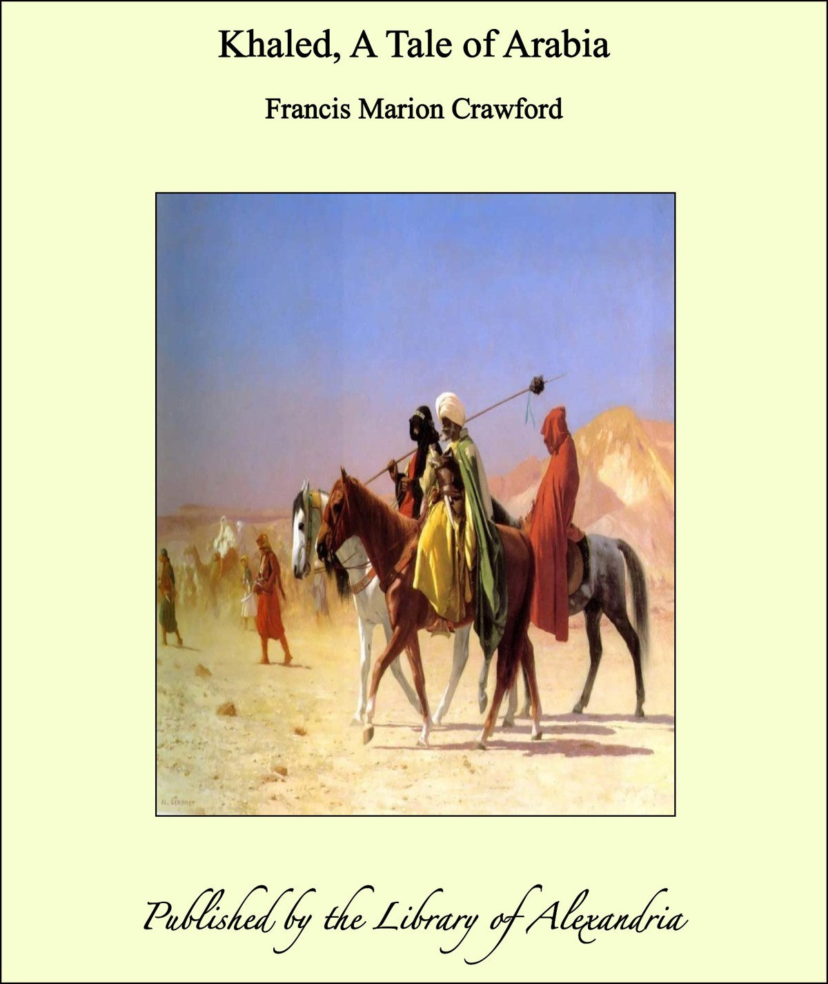 Khaled, A Tale of Arabia By: F. Marion Crawford