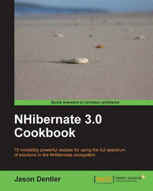NHibernate 3.0 Cookbook By: Jason Dentler