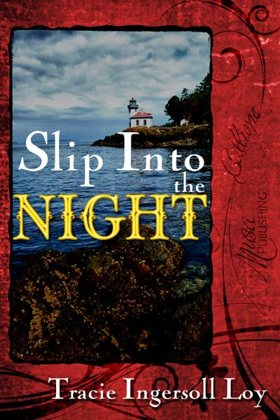 Slip Into the Night By: Tracie Ingersoll Loy