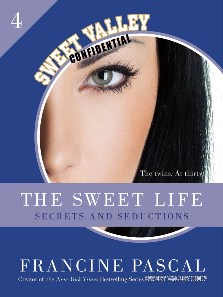 The Sweet Life #4: An E-Serial: Secrets and Seductions By: Francine Pascal