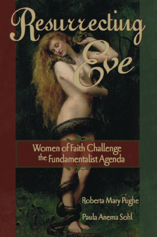 Resurrecting Eve: Women of Faith Challenge the Fundamentalist Agenda