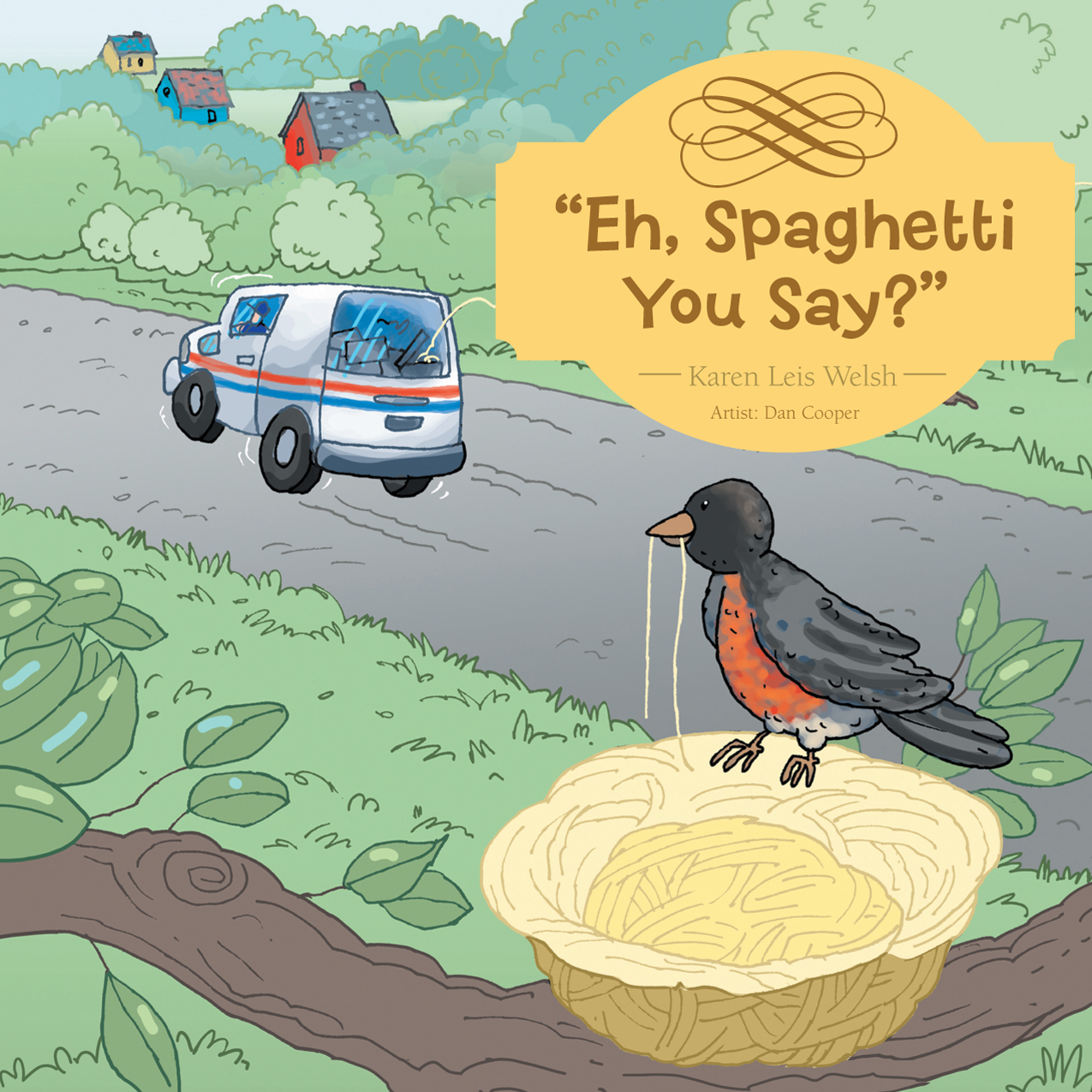 """Eh, Spaghetti You Say?"" By: Karen Leis Welsh"