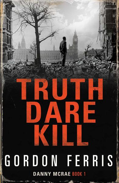 Truth Dare Kill By: Gordon Ferris