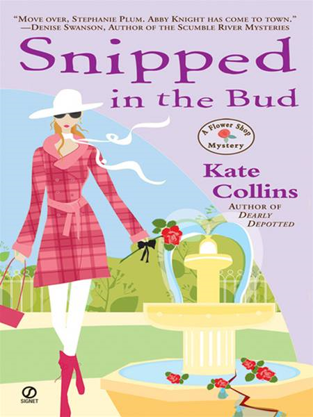 Snipped in the Bud: A Flower Shop Mystery By: Kate Collins