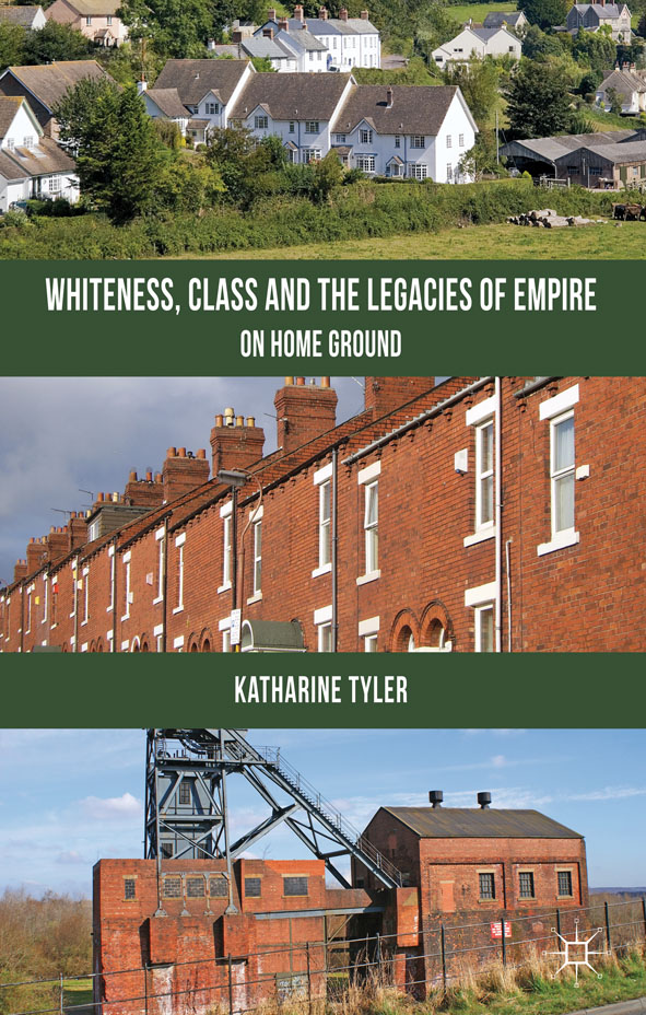 Whiteness,  Class and the Legacies of Empire On Home Ground