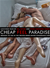 Cheap Feel Paradise: Lascivious Tales Of Sex, Dating And Other Confusing Things