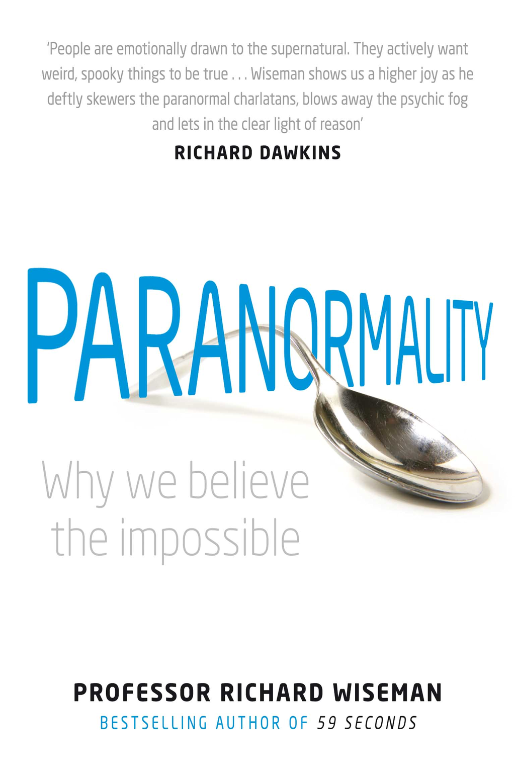 Paranormality Why we see what isn't there