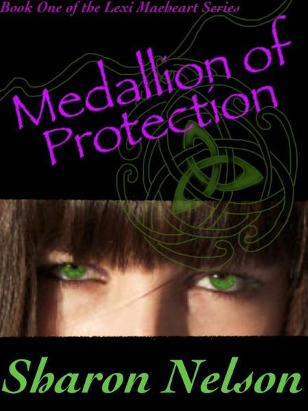 Medallion of Protection By: Sharon Nelson