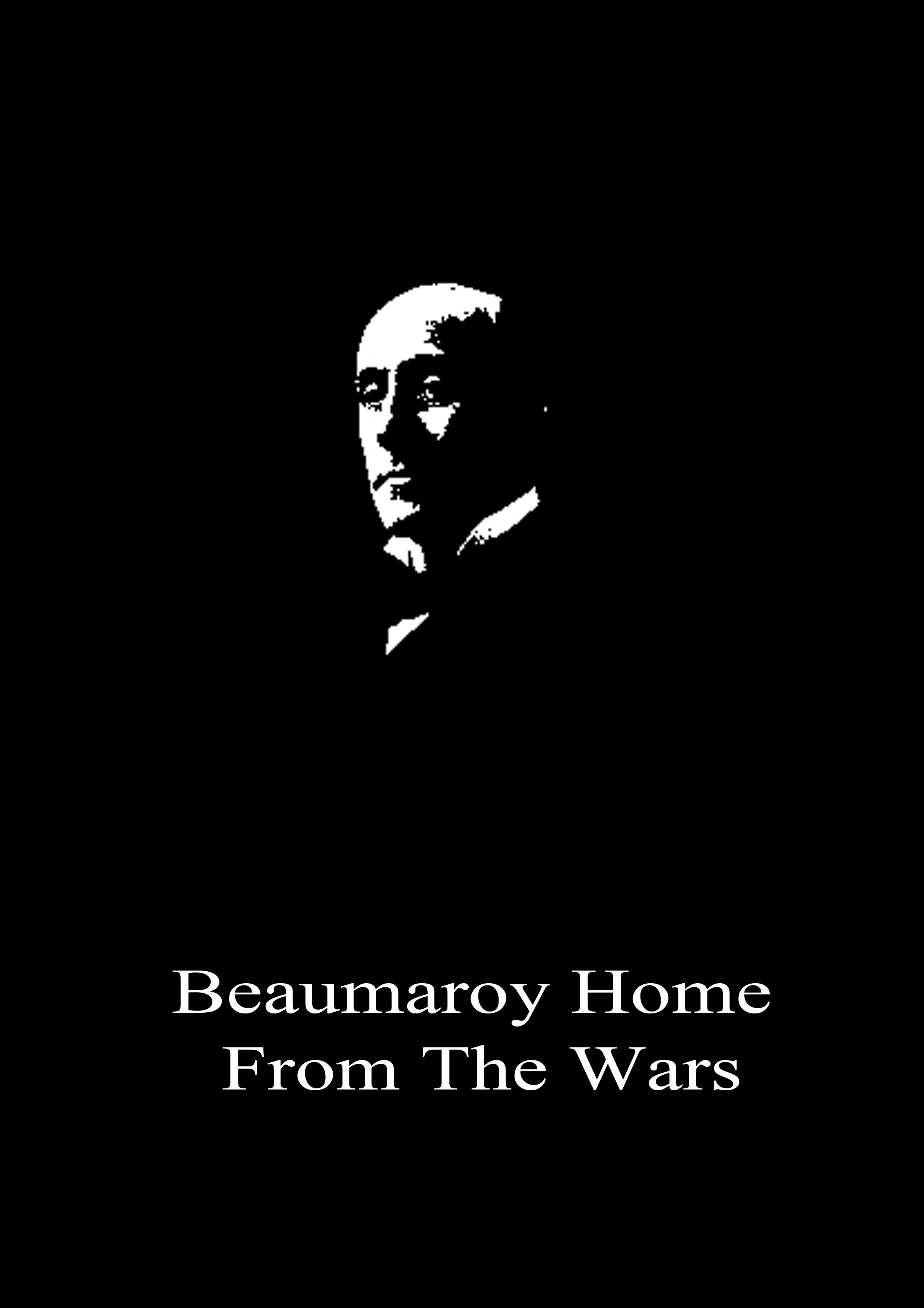 Beaumaroy Home From The Wars By: Anthony Hope