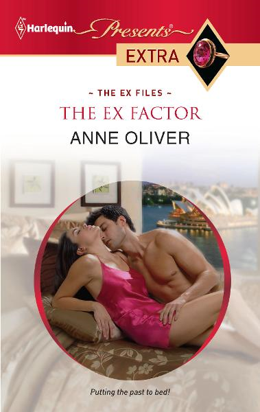 The Ex Factor By: Anne Oliver