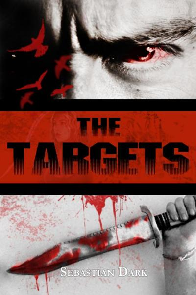 The Targets By: Sebastian Dark