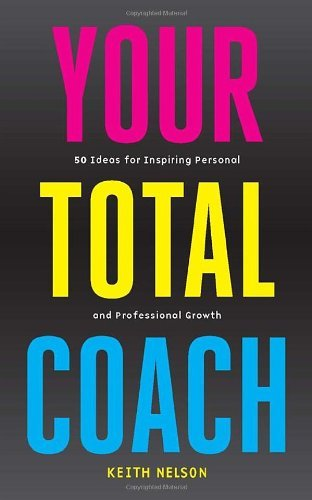 Your Total Coach By: Keith Nelson