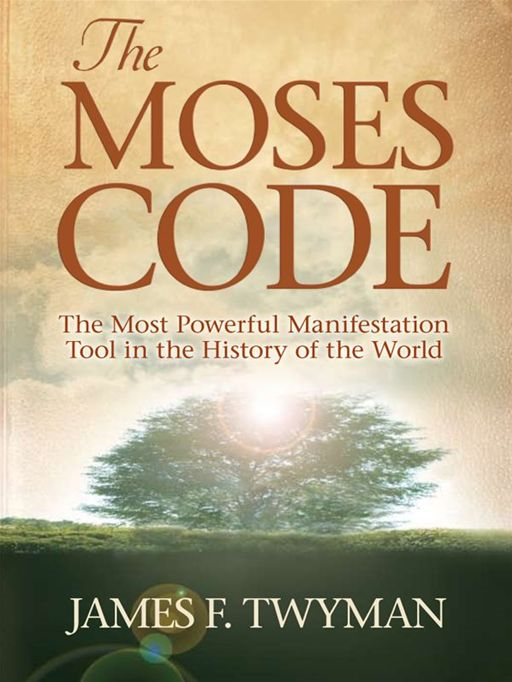The Moses Code By: James F. Twyman