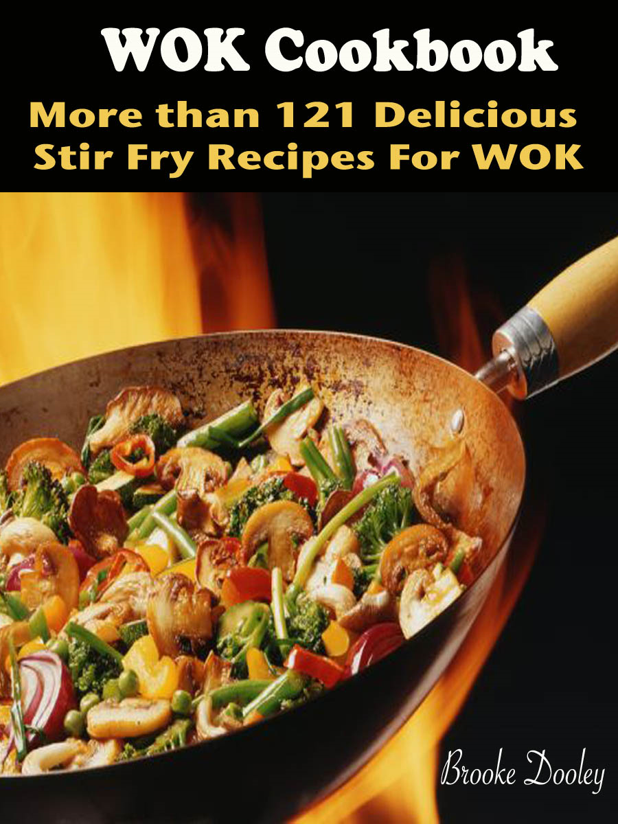 WOK Cookbook : More than 121 Delicious Stir Fry Recipes For WOK