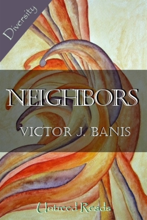 Neighbors By: Victor J. Banis