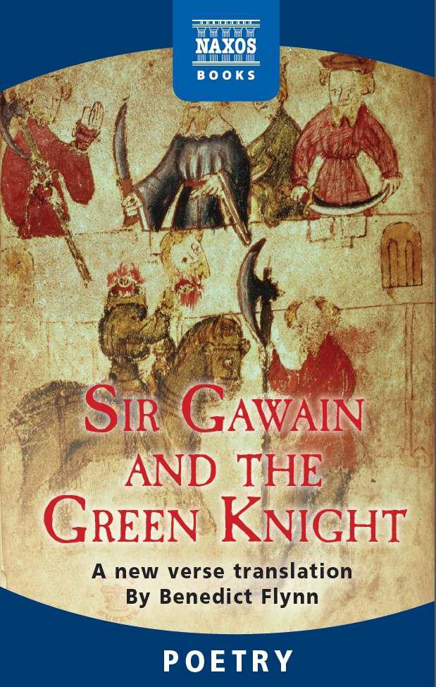 Sir Gawain and the Green Knight By: Benedict Flynn