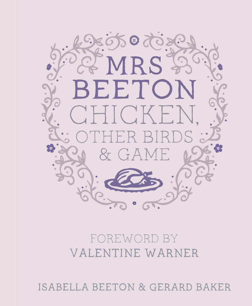 Mrs Beeton's Chicken,  Other Birds and Game Foreword by Valentine Warner